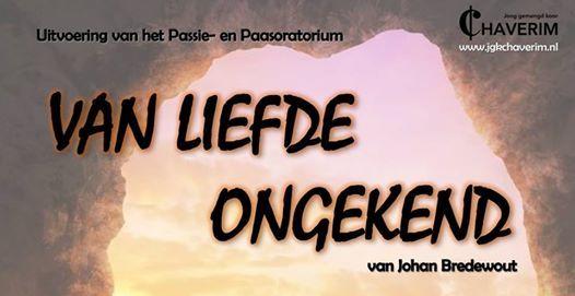 Uitvoering Passie- en Paasoratorium Van Liefde Ongekend