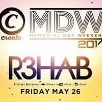 R3hab Memorial Day Weekend at Create
