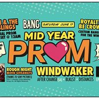 BANG  Mid Year Prom  Windwaker EP Launch