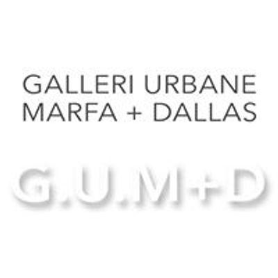Galleri Urbane Marfa + Dallas