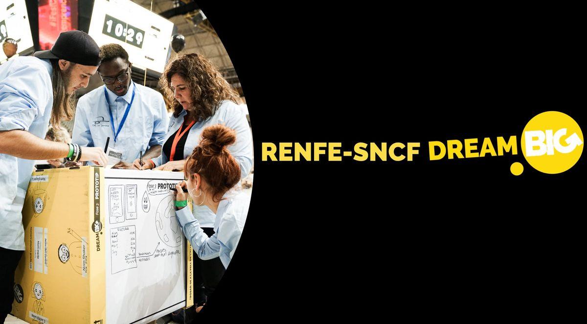 DREAM BIG Challenge RENFE-SNCF