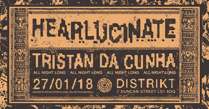 Hearlucinate - Tristan Da Cunha - Free Entry