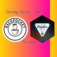 Live music with Shultz &amp The I.C. And Backpocket Soultet