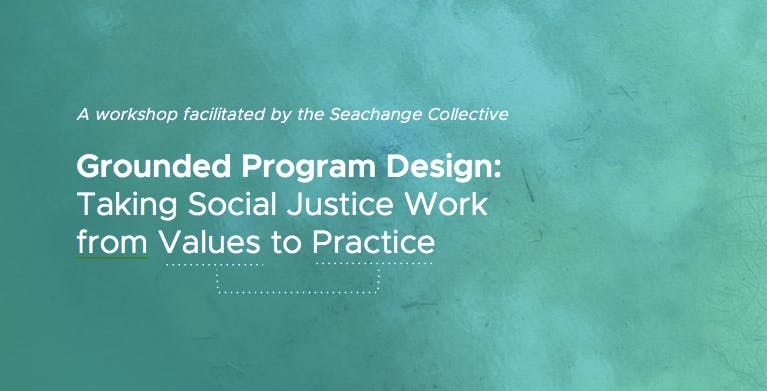 Grounded Program Design Taking Social Justice Work from Values to Practice