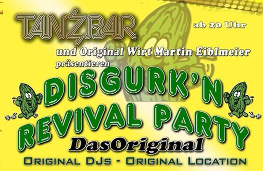 2.te DisGurkn Revival Party - Original Location Original DJs
