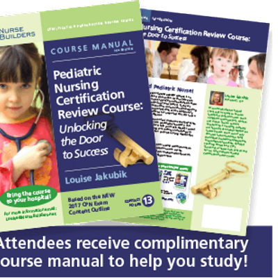 2-Day Pediatric Nursing (CPN & RN-BC) Certification Review Course at ...