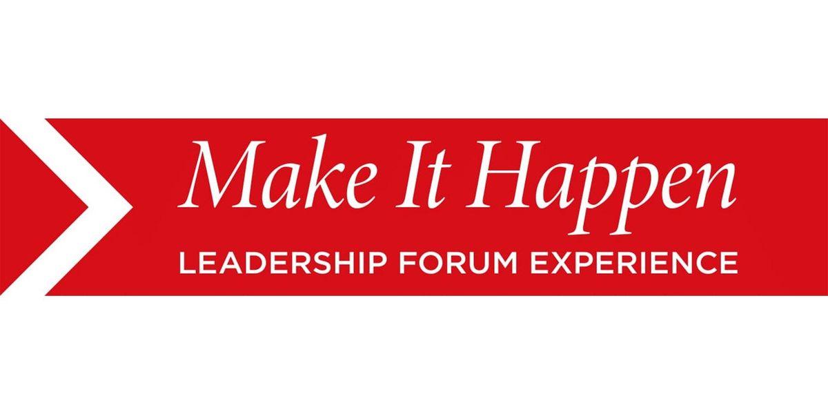 Make It Happen Leadership Forum Experience