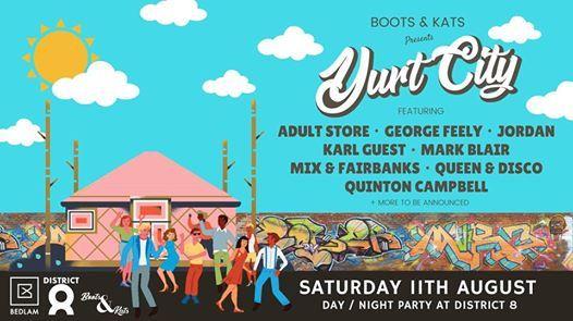 Boots & Kats presents Yurt City at District 8