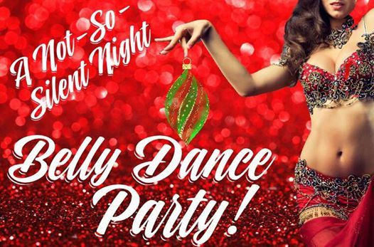 Belly Dance Party. A not-so-silent night