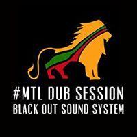 MTL DUB Session