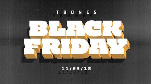 Black Friday at T-Bones!  8d4b3589915