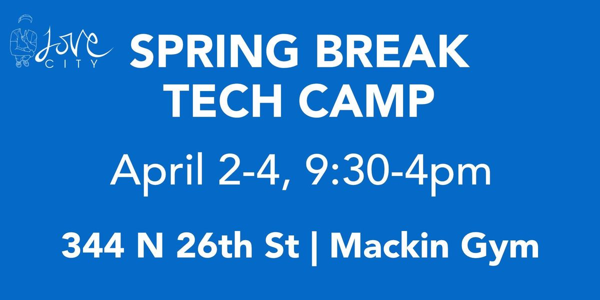 Spring Break Tech Camp