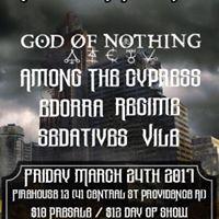 Tonight - God Of Nothing Among The Cypress Regime Sedatives &amp More