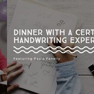 Dinner with a Certified Handwriting Expert Featuring Paula Fanelly