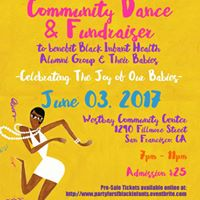 SF Black Infant Health - Community Dance &amp Fundraiser