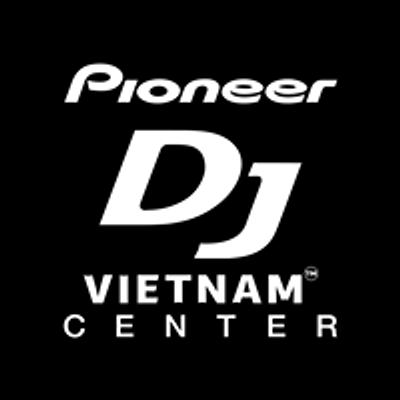 Pioneer DJ Vietnam Center