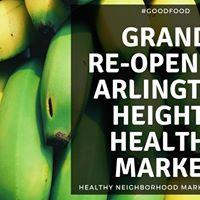 Grand Re-opening Arlington Heights Market