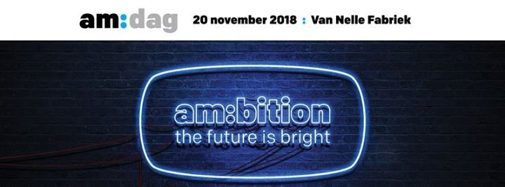 Amdag 2018 - ambition the future is bright