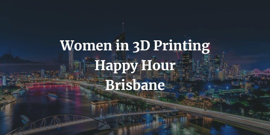 Brisbane Women in 3D Printing Meetup