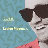 Club 88 apresenta LouLou Players