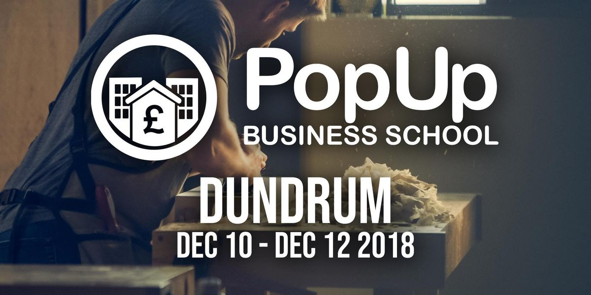 Dundrum  - PopUp Business School  Making Money From Your Passion