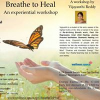 Breathe to Heal (An experiential workshop)