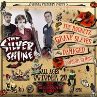 The Silver ShineThe RocketzGrave SlavesDamagedHorror Clinic..All ages