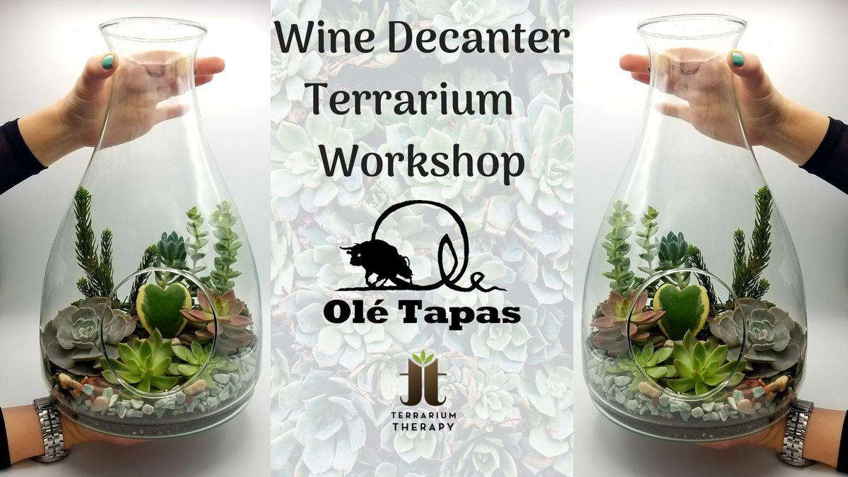 Wine Decanter Terrarium Workshop at Ole Tapas