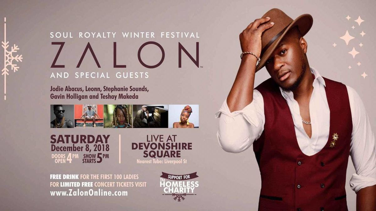 Zalon Presents Soul Royalty Winter Festival Zalon  Special Guests - Live At Devonshire Square London - LIMITED FREE TICKETS