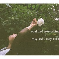 Soul and Storytelling Workshop by Everything is Everything