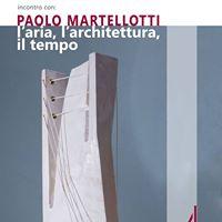 Incontro con Paolo Martellotti Laria larchitetturail tempo