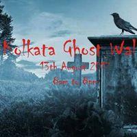 Kolkata Ghost Walk
