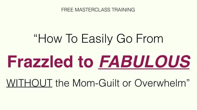 Mompreneurs Path From Frazzled to FABULOUS Without the Mom-Guilt or Overwhelm - Cincinnati OH