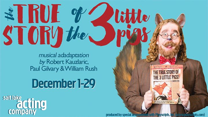 The True Story of the 3 Little Pigs - Running Dec. 1-29