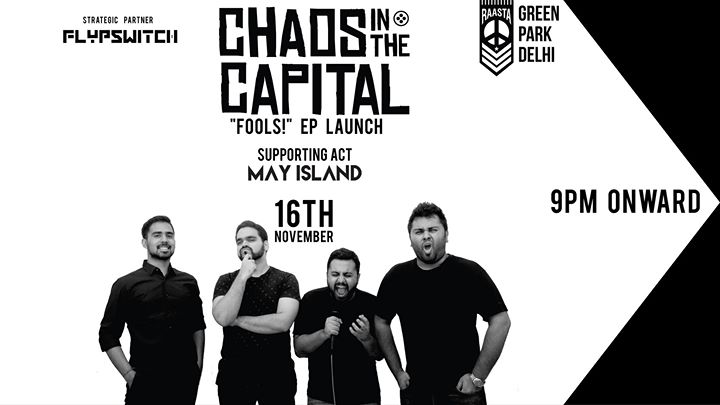 Chaos In The Capitals Fools EP Launch  May Island