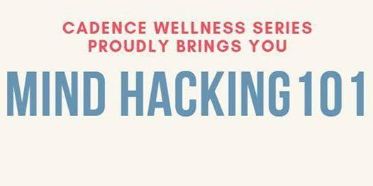 Mind Hacking 101 at Cadence Chiropractic, Eden Prairie
