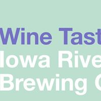WINE Tasting at Iowa River Brewing Company