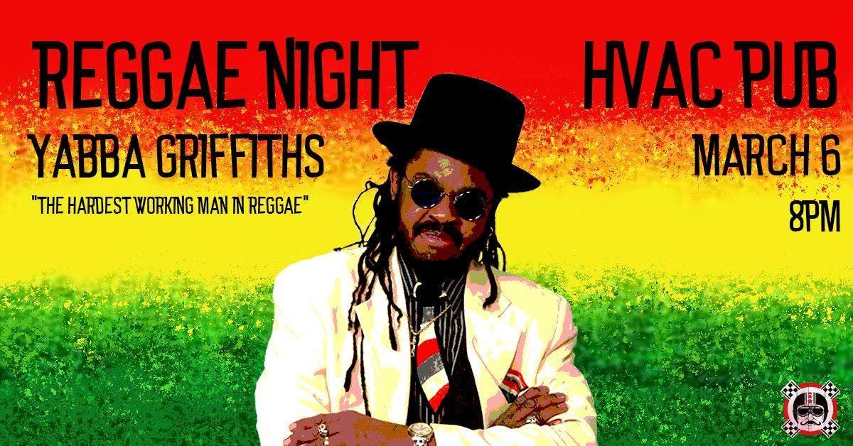 Reggae Night Yabba Griffiths  HVAC Pub