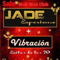 Jade Experience (Vibracin) en Wah Wah - Valencia