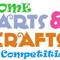 Home Arts &amp Crafts Competition (Intake)