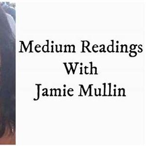 Medium Readings With Jaime Mullin