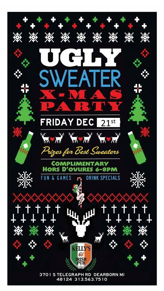 Ugly Christmas Sweater Party at KELLY\'S IRISH PUB3701 S Telegraph Rd ...