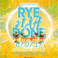 RyeTSA presents Rye Nah Done A Tropical Paradise