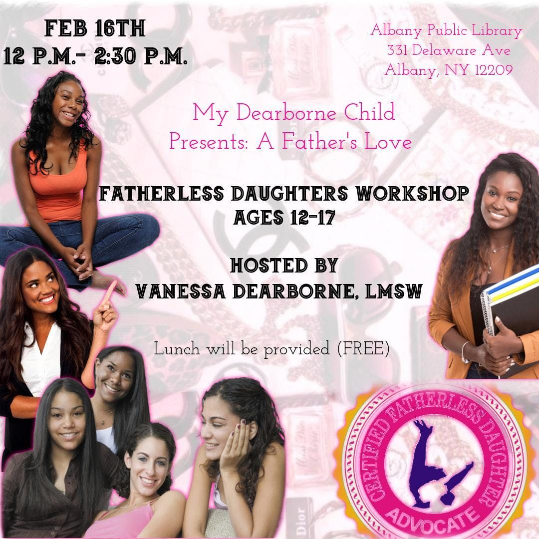 A Fathers Love: Fatherless Daughter Workshop at Albany