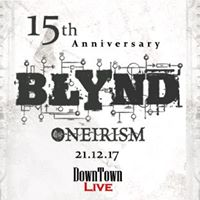 BLYND 15th Anniversary show with Oneirism
