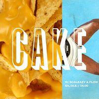Cake w Scaleazy &amp Flow District