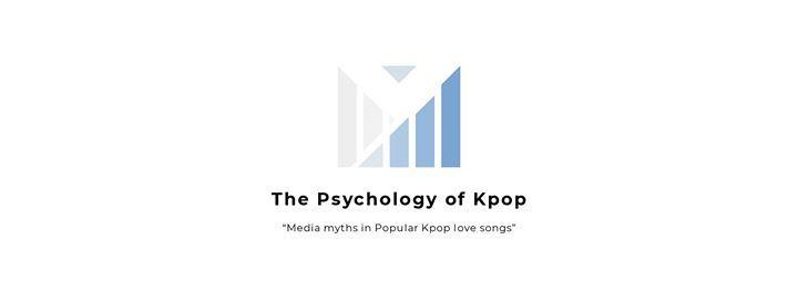 The Psychology of Kpop: Media myths in popular Kpop love