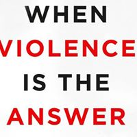 Download When Violence Is the Answer by Tim Larkin PDF EPUB MOBI