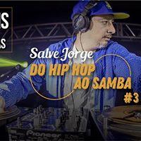 Salve Jorge - Do Hip Hop ao Samba com DJ Noleis