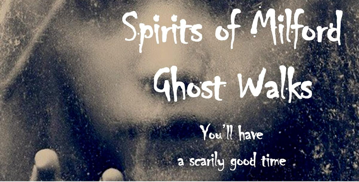 Saturday April 13 2019 Spirits of Milford Ghost Walk